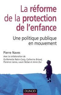 La réforme de la protection de l'enfance : une politique publique en mouvement