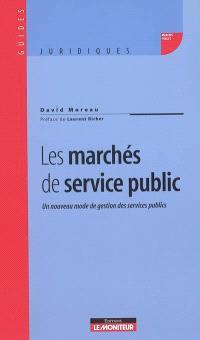 Les marchés de service public : un nouveau mode de gestion des services publics
