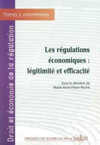 Les régulations économiques, légitimité et efficacité