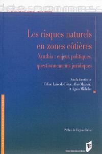 Les risques naturels en zones côtières : Xynthia : enjeux politiques, questionnements juridiques