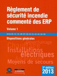 Règlement de sécurité incendie commenté des ERP. Volume 1, Dispositions générales, textes généraux : articles GN, GE, CO, AM, DF, CH, GZ, EL, EC, AS, GC, MS