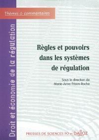 Règles et pouvoirs dans les systèmes de régulation