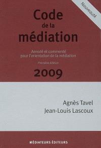 Code de la médiation 2009 : annoté et commenté pour l'orientation de la médiation