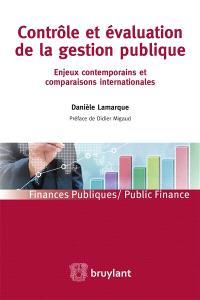 Contrôle et évaluation de la gestion publique : enjeux contemporains et comparaisons internationales