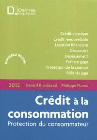 Crédit à la consommation : protection du consommateur : nouveau régime