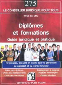 Diplômes et formations : guide juridique et pratique : références, conseils et outils pour la protection du candidat et du consommateur