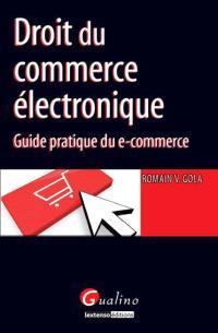 Droit du commerce électronique : guide pratique du e-commerce