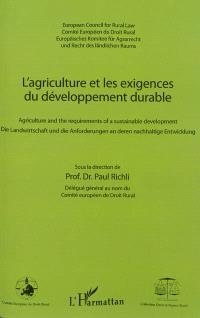L'agriculture et les exigences du développement durable = Agriculture and the requirements of sustainable development = Die Landwirtschaft und die Anforderungen an deren nachhaltigen Entwicklung