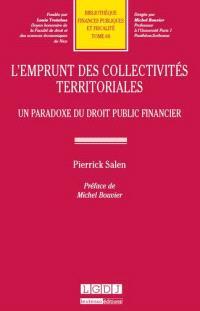 L'emprunt des collectivités territoriales : un paradoxe du droit public financier