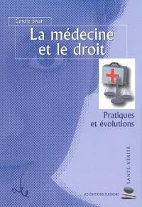 La médecine et le droit : pratiques et évolutions
