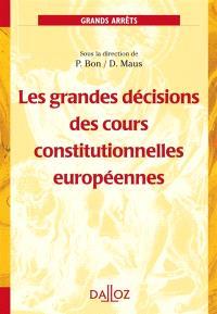 Les grandes décisions des cours constitutionnelles européennes