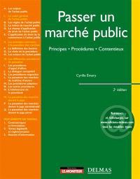 Passer un marché public : procédure, exécution, contentieux