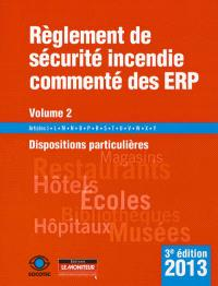 Règlement de sécurité incendie commenté des ERP. Volume 2, Dispositions particulières : articles J, L, M, N, O, P, R, S, T, U, V, W, X, Y
