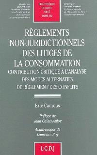 Règlements non-juridictionnels des litiges de la consommation : contribution critique à l'analyse des modes alternatifs de règlement des conflits