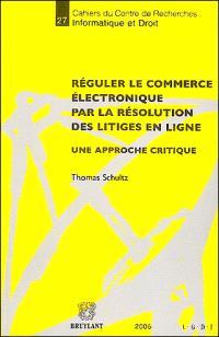 Réguler le commerce électronique par la résolution des litiges en ligne : une approche critique