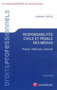 Responsabilités civile et pénale des médias : presse, télévision, Internet