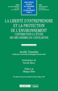La liberté d'entreprendre et la protection de l'environnement : contribution à l'étude des mécanismes de conciliation