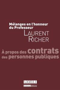 A propos des contrats des personnes publiques : mélanges en l'honneur du professeur Laurent Richer