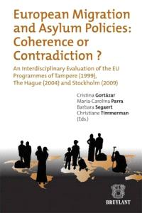 European migration and asylum policies : coherence or contradiction ? : an interdisciplinary evaluation of the EU programmes of Tampere (1999), The Hague (2004) and Stockholm (2009)