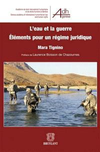 L'eau et la guerre : éléments pour un régime juridique