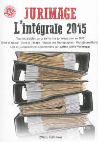 L'intégrale 2015 Jurimage : tous les articles parus sur le site jurimage.com en 2015, droit d'auteur, droit à l'image, statut des photographes, photojournalisme, lois et jurisprudences