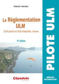 La réglementation ULM : ULM pilotés, ULM télépilotés : drones