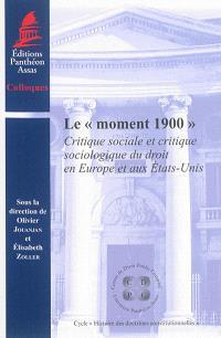 Le moment 1900 : critique sociale et critique sociologique du droit en Europe et aux Etats-Unis