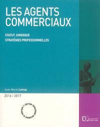 Les agents commerciaux : statut juridique, stratégies professionnelles : 2016-2017