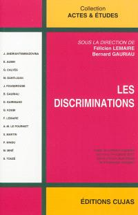 Les discriminations : actes du colloque des 13 & 14 octobre 2011