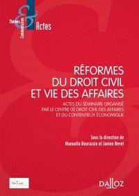 Réformes du droit civil et vie des affaires : actes du séminaire
