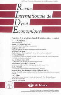 Revue internationale de droit économique. n° 4 (2015), Fonctions de la procédure dans le droit économique européen