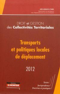 Transports et politiques locales de déplacement : textes, jurisprudence, doctrine et pratiques
