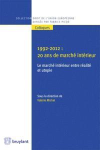 1992-2012 : 20 ans de marché intérieur : le marché intérieur entre réalité et utopie