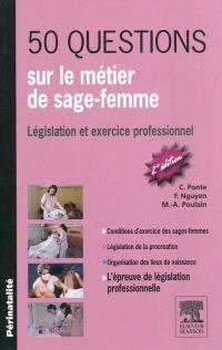 50 questions sur le métier de sage-femme : législation et exercice professionnel