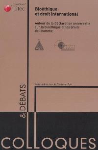 Bioéthique et droit international : autour de la Déclaration universelle sur la bioéthique et les droits de l'homme