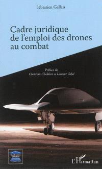 Cadre juridique de l'emploi des drones au combat