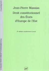 Droit constitutionnel des Etats d'Europe de l'Est