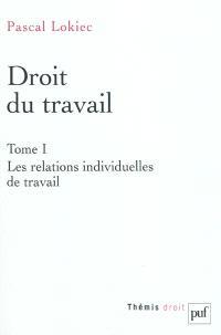 Droit du travail. Volume 1, Les relations individuelles de travail