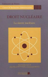 Droit nucléaire : la sûreté nucléaire : journée d'étude du 20 octobre 2011