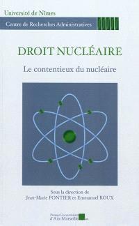 Droit nucléaire : le contentieux du nucléaire : journée d'études du 20 octobre 2010