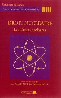Droit nucléaire : les déchets nucléaires : journée d'étude du 23 octobre 2013