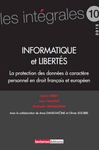 Informatique et libertés : la protection des données à caractère personnel en droit français et européen