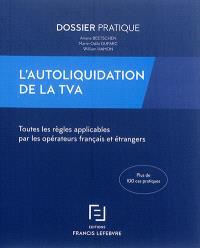 L'autoliquidation de la TVA : toutes les règles applicables par les opérateurs français et étrangers