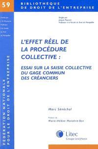 L'effet réel de la procédure collective : essai sur la saisie collective du gage commun des créanciers