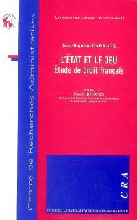 L'Etat et le jeu : étude de droit français
