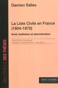 La liste civile en France (1804-1870) : droit, institution et administration