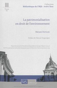 La patrimonialisation en droit de l'environnement