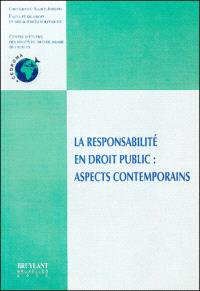 La responsabilité en droit public : aspects contemporains : colloque de Beyrouth, 3-4 novembre 2004