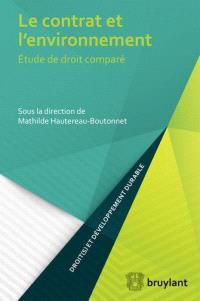Le contrat et l'environnement : étude de droit comparé