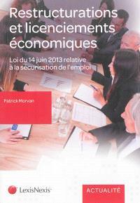 Le nouveau droit social des restructurations et des licenciements économiques : L. n 2013-504 du 14 juin 2013 relative à la sécurisation de l'emploi